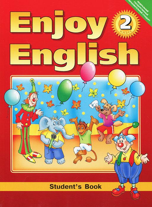 Enjoy English-2: Students Book / Английский с удовольствием. 2 класс12296407Учебно-методический комплект Enjoy English (2 класс) предназначен для обучения английскому языку учащихся начальных классов общеобразовательных учреждений. С него начинается систематическое изучение английского языка по курсу Enjoy English, который охватывает начальную и основную школу (2-9 классы), обеспечивая преемственность между начальным и средним этапами обучения английскому языку.Enjoy English (2 класс) написан в русле коммуникативно-когнитивного подхода, который является ведущим в современной методике. Учебник ориентирован как на обучение учащихся общению на английском языке, так и на интеллектуальное, эмоциональное и общее речевое развитие детей средствами английского языка. Рекомендовано Министерством образования и науки РФ.