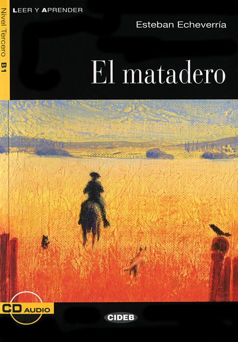 El matadero: Nivel tercero B1 (+ CD)