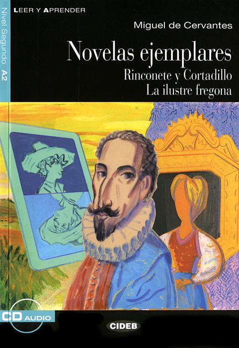 Novelas ejemplares: Nivel sequndo A2 (+ CD)