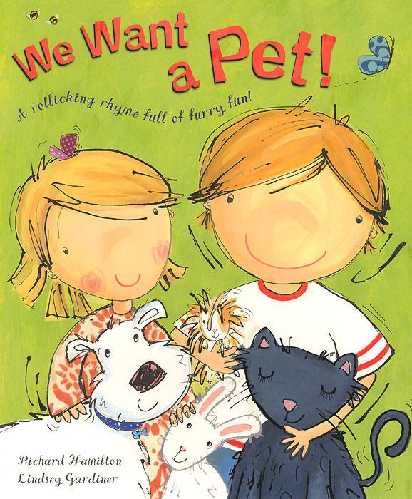 We Want a Pet!
