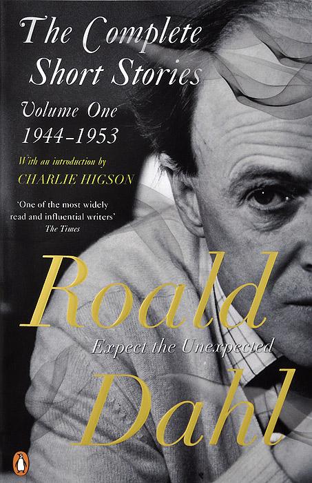 Roald Dahl Roald Dahl: The Complete Short Stories: Volume 1: 1944-1953
