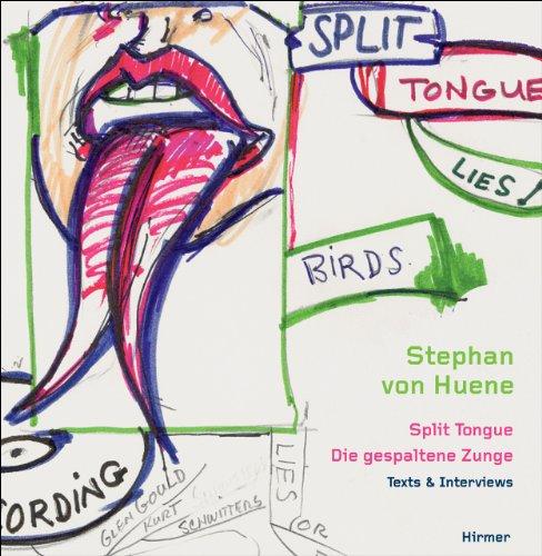 Stephan von Huene: Split Tongue - Texts and Interviews
