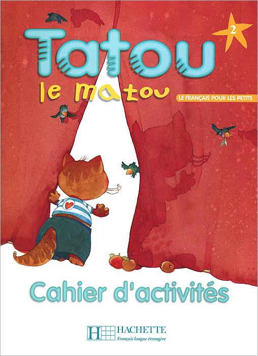 Tatou Le Matou: Cahiers DActivites12296407Се cahier dactivites accompagne le livre de Ieleve de Tatou propose: - des activites pour exploiter chaque page du livre et chaque document sonore, - des activites complementaires pour approfondir le travail de Iecrit et sadapter d des situations denseignement intensif, - pour ecouter chez soi les chansons et les contes de Tatou, il existe aussi un CD audio pour Ieleve.
