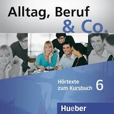 Alltag, Beruf & Co. 6, 2 CDs zum Kursbuch