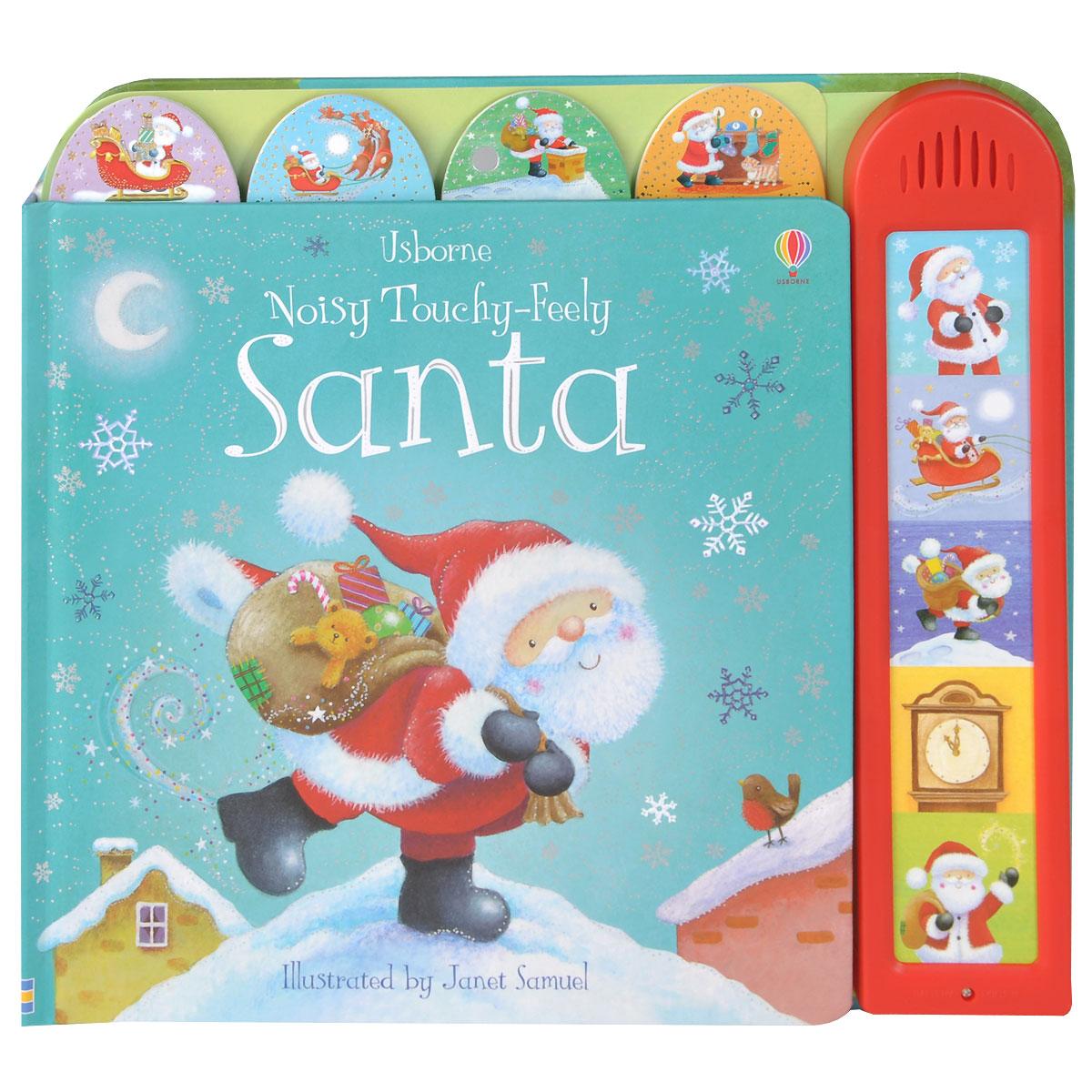 Noisy Touchy-Feely Santa. Книжка-игрушка