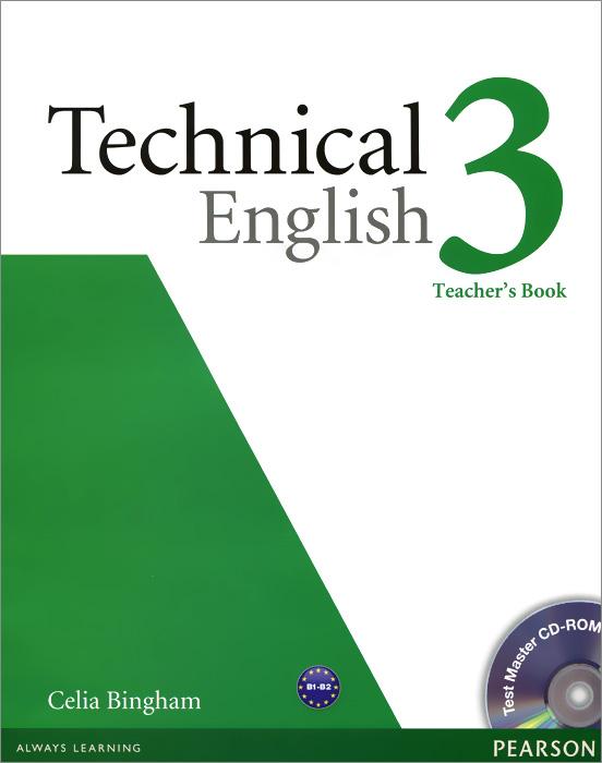 Technical English 3: Teacher's book (+ CD-ROM)