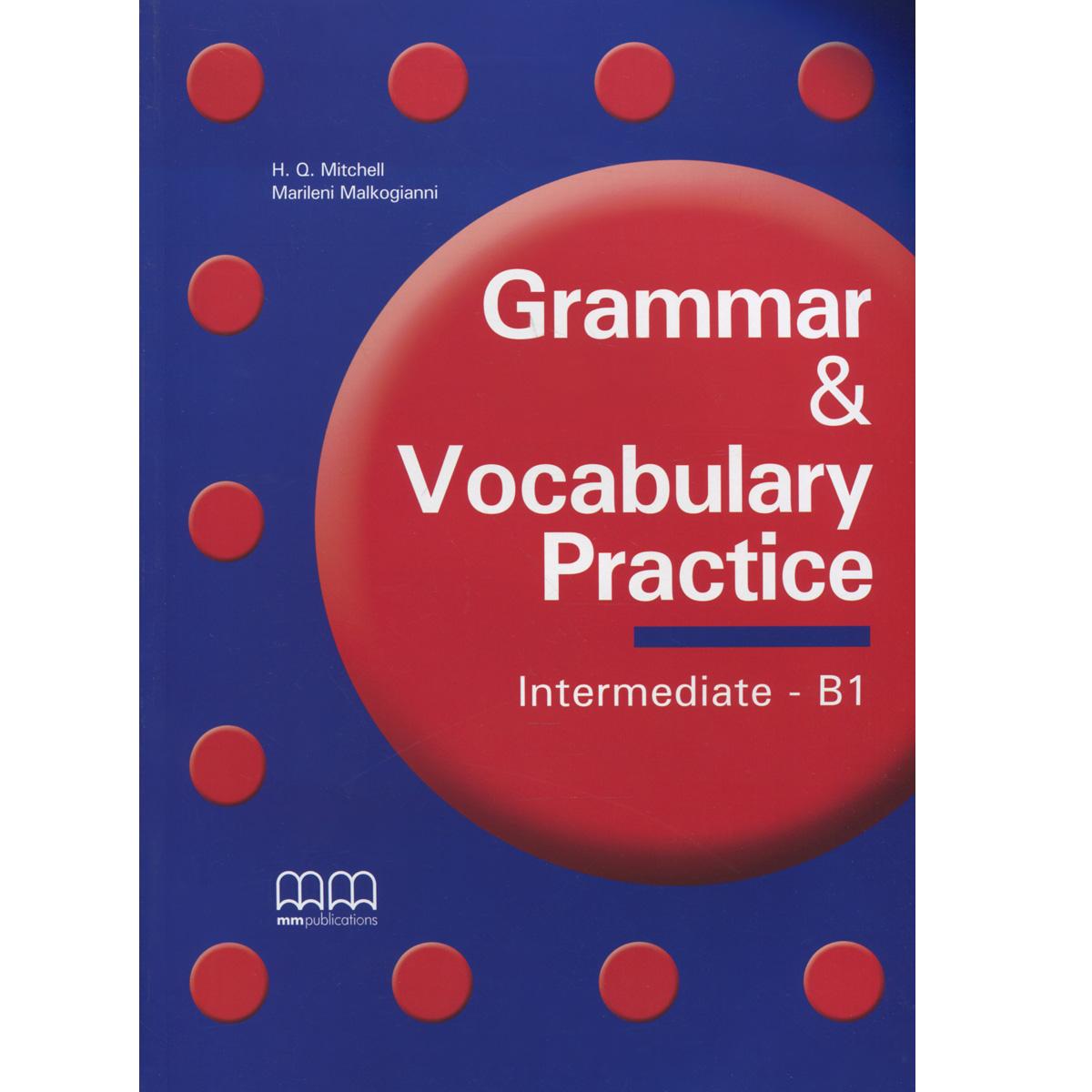 Grammar&Vocabulary Practice: Intermediate B1: Student's Book