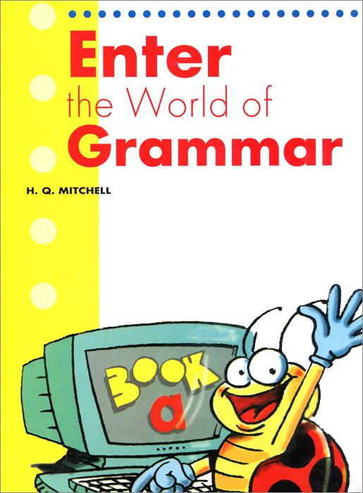 Enter the World of Grammar: Book A