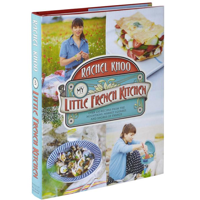 Книга: Rachel Khoo. My Little French Kitchen