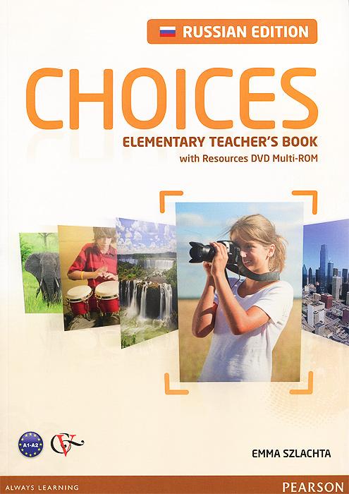 Choices: Elementary: Teacher's Book (+ DVD-ROM)