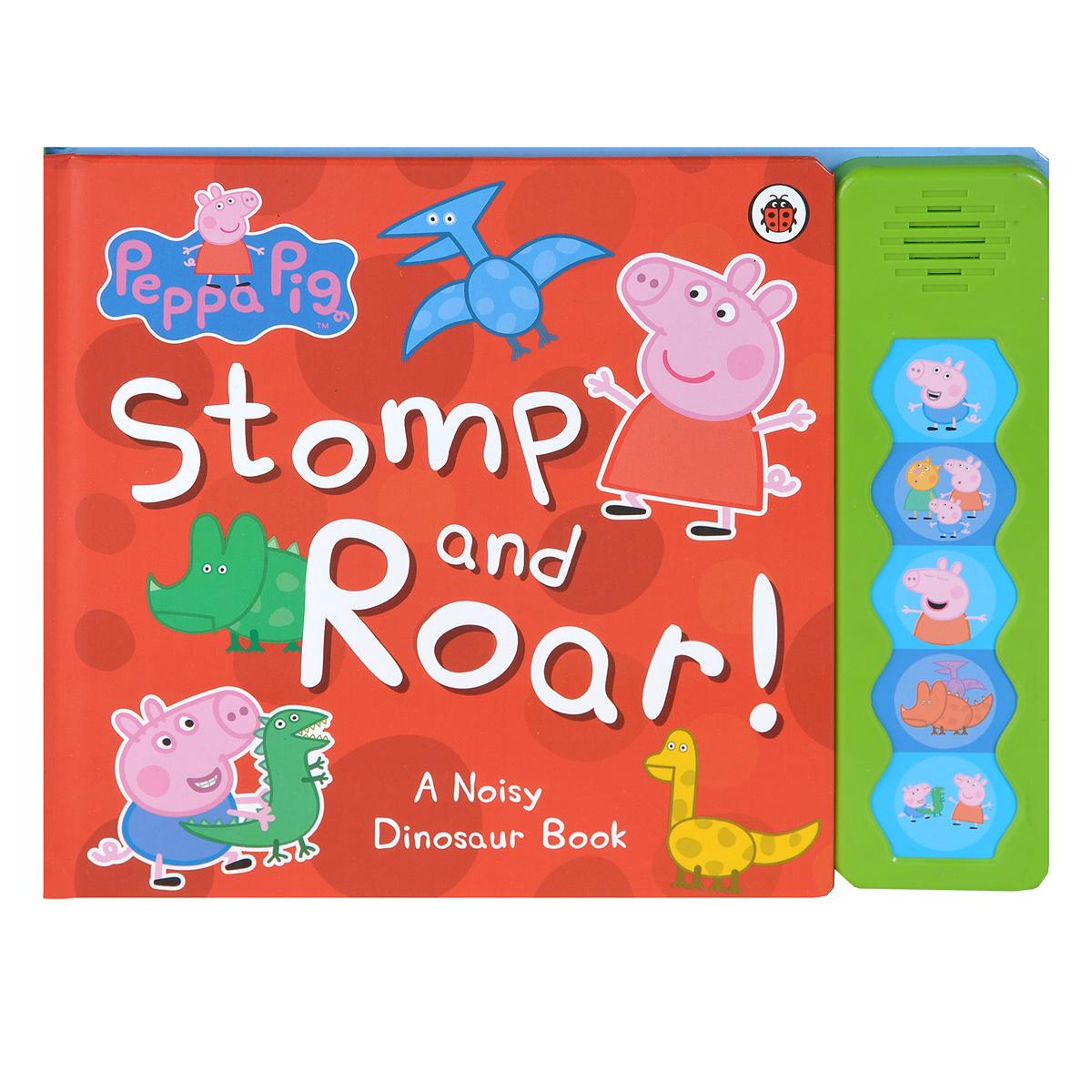 Peppa Pig: Stomp and Roar! Книжка-игрушка