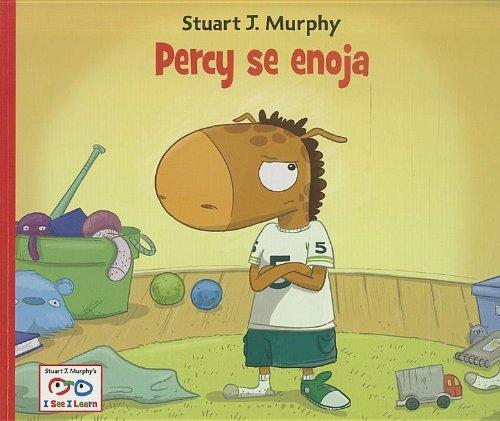 Percy se enoja (Stuart J. Murphy's I See I Learn Series (Spanish)) (Spanish Edition)
