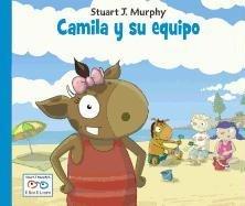 Camila y su equipo (Stuart J. Murphy's I See I Learn Series (Spanish)) (Spanish Edition)