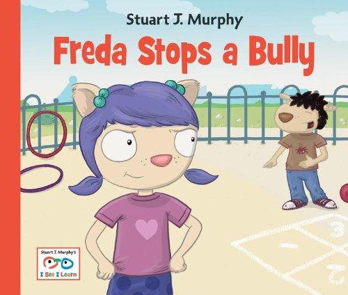 Freda Stops a Bully (Stuart J. Murphy's I See I Learn Series)