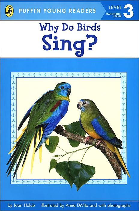 Joan Holub Why Do Birds Sing? Level 3 38 parrots