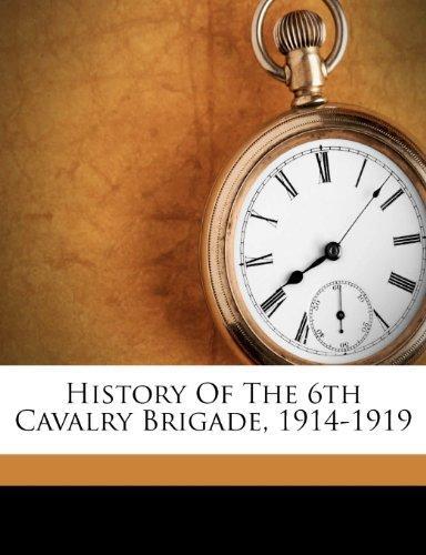History Of The 6th Cavalry Brigade, 1914-1919