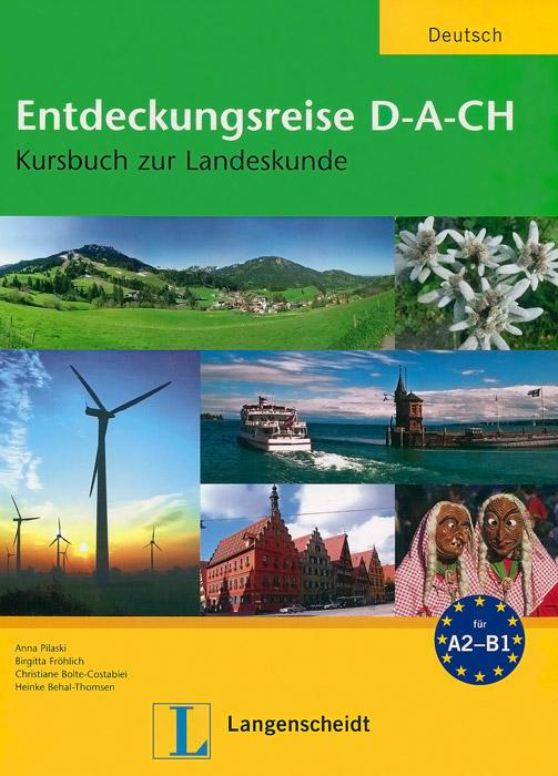 Entdeckungsreise D-A-CH: Kursbuch zur Landeskunde