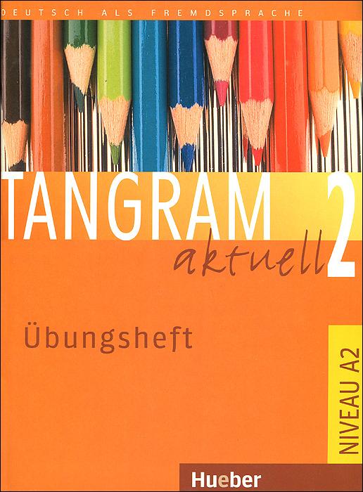 Tangram Aktuell 2: Ubungsheft