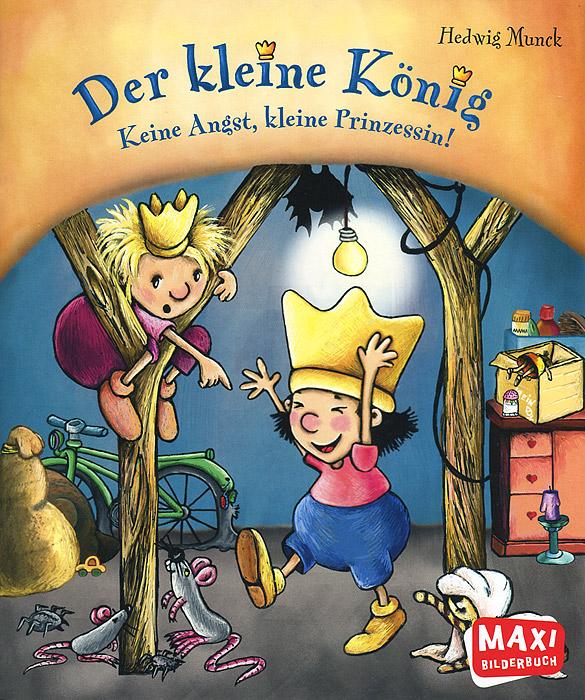 Kleine Konig - Keine Angst, kleine Prinzessin!