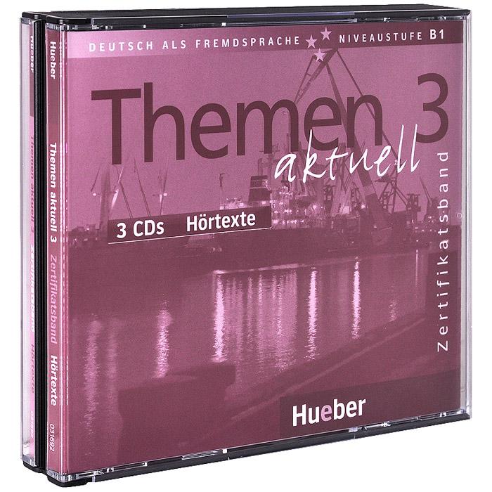 Themen Aktuell 3: Zertifikatsband: Hortexte (аудиокурс на 3 CD)