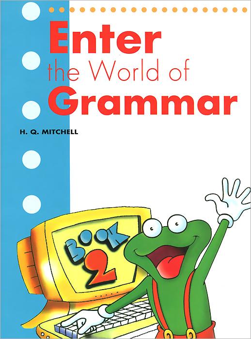 Enter the World of Grammar: Book 2