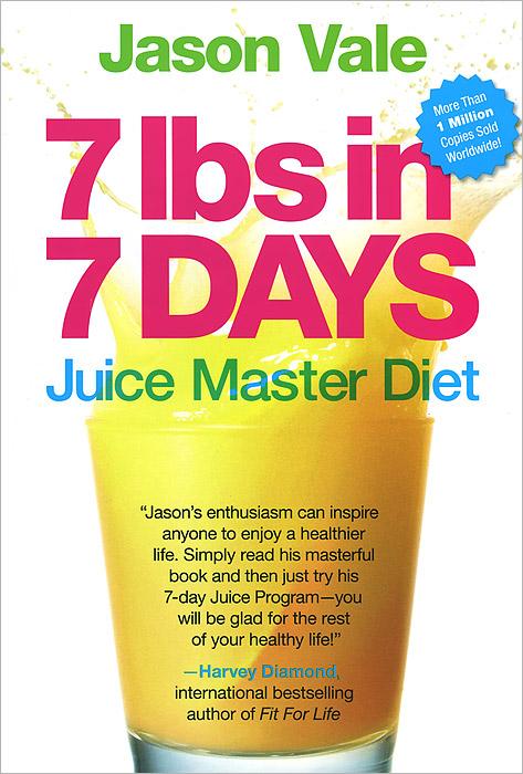 7 lbs in 7 Days: Juice Master Diet