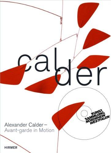 Alexander Calder: Avant-garde in Motion