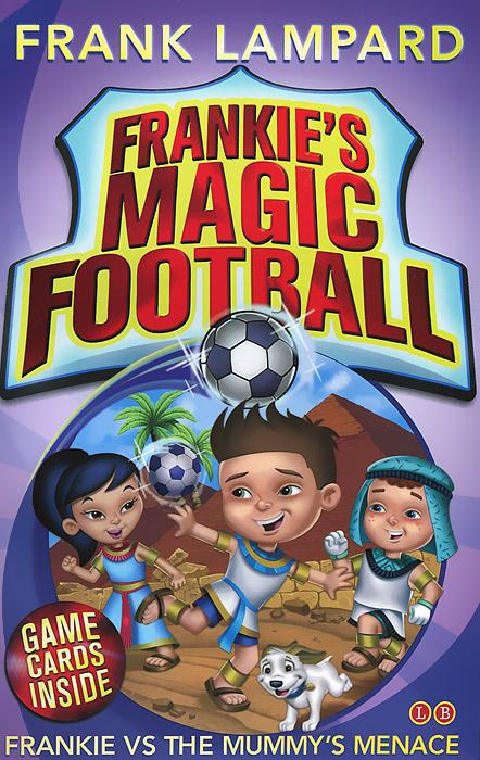 Frankie's Magic Football: Frankie vs the Mummy's Menace