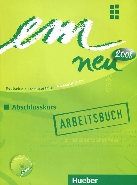 Em Neu: Abschlusskurs: Arbeitsbuch (+ CD-ROM)