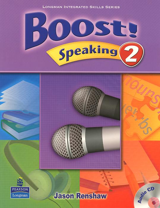 Jason Renshaw Boost! Speaking 2: Student's Book (+ CD-ROM) roshanak nouralian learning based readiness and speaking ability of efl learners