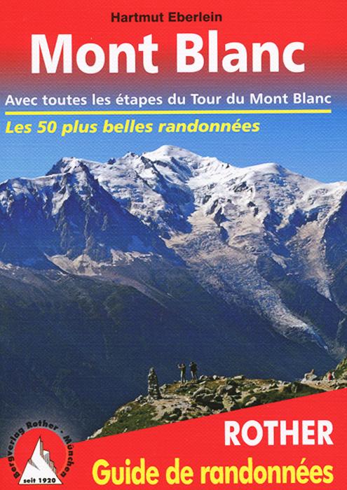 Mont Blanc. Guide de randonnees