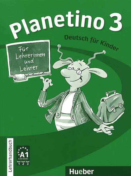 Planetino 3: Lehrerhandbuch: Deutsch fur Kinder