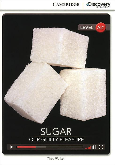Sugar: Our Guilty Pleasure: Level A2+