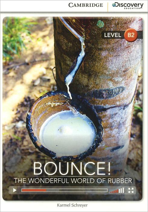 Bounce! The Wonderful World of Rubber: Level B2