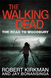 Robert Kirkman,Jay Bonansinga The Walking Dead: The Road to Woodbury the walking dead инстинкт выживания