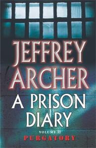Jeffrey Archer. A Prison Diary: Volume 2: Purgatory