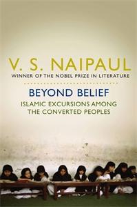 V. S. Naipaul Beyond Belief barbara smith belief