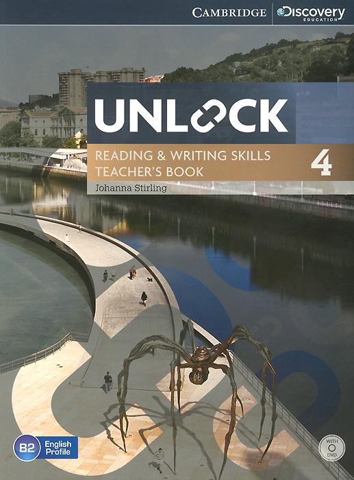 Unlock: Level 4: Reading and Writing Skills: Teacher's Book (+ DVD-ROM)