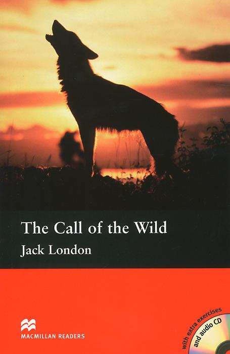The Call of the Wild: Intermediate Level (+ 2 CD)