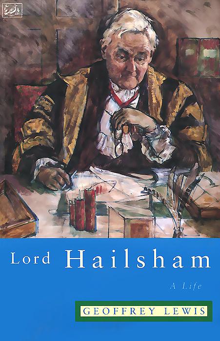 Lord Hailsham: A Life