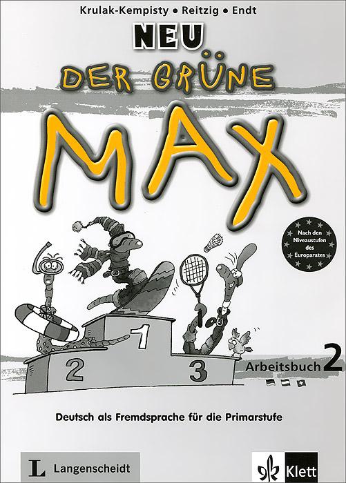 Neu der Grune Max: Arbeitsbuch 2: Deutsch als Fremdsprache fur die Primarstufe (+ CD)