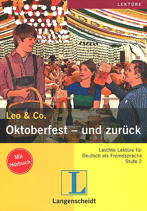 Leo & Co.: Oktoberfest - Und Zuruck (+ CD-ROM)