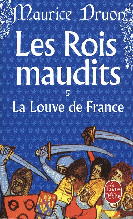 Les Rois Maudits 5: La Louve De France