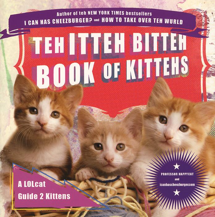 Teh Itteh Bitteh Book of Kittehs