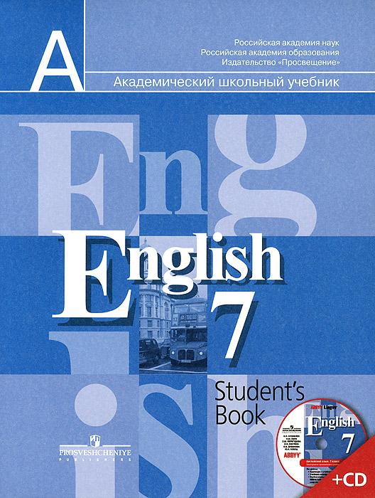 English 7: Students Book / Английский язык. 7 класс. Учебник (+ CD-ROM)12296407Учебник является основным компонентом учебно-методического комплекта Английский язык и предназначен для учащихся 7 класса общеобразовательных организаций. Задания учебника направлены на тренировку учащихся во всех видах речевой деятельности (аудировании, говорении, чтении и письме) и обеспечивают гармоничный переход к завершающему этапу обучения в основной школе. Работая по данному учебнику, школьники обучаются рациональным приёмам самостоятельной работы над языком, развивают навыки самоконтроля и самооценки, готовятся к сдаче международных экзаменов.
