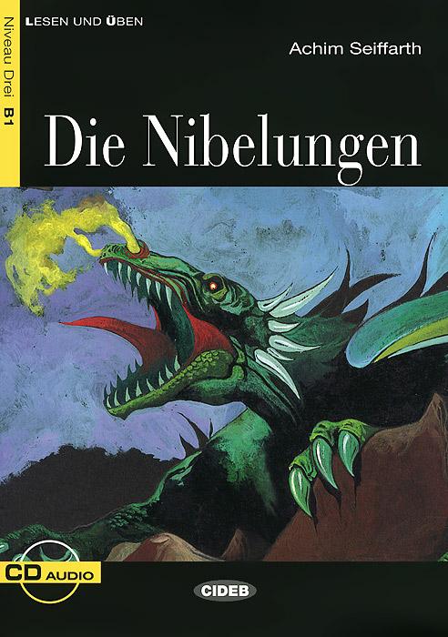 Die Nibelungen: Niveau Drei B1 (+ CD)