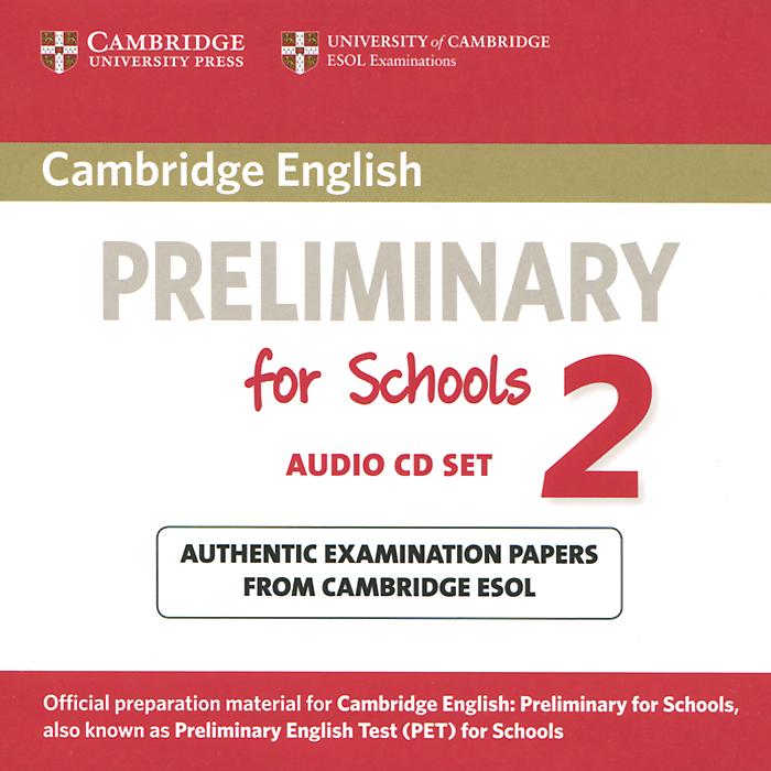 Preliminary for Schools 2 (аудиокурс на 2 CD)