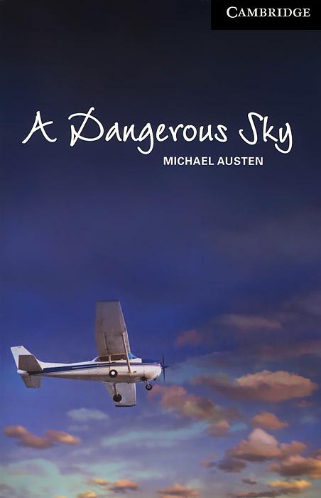 A Dangerous Sky: Level 6: Advanced (+ CD)