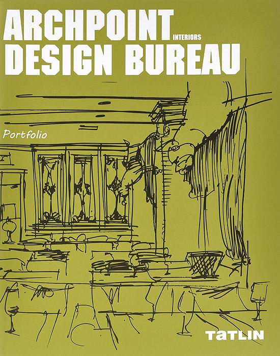 ARCHPOINT Design Bureau Interiors: Portfolio / Дизайн-бюро