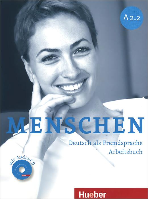Menschen A2.2: Deutsch als fremdsprache: Arbeitsbuch (+ CD-ROM)